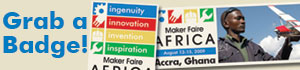 get a Maker Faire Africa badge!